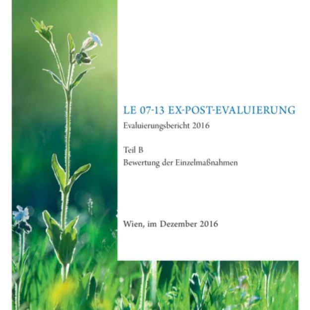 Evaluierungsbericht 2016 Ex-post Evaluierung LE 07-13 Teil B
